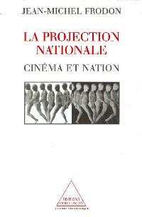 La Projection nationale de J-M Frodon